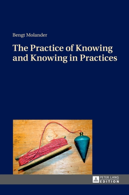 Practice of Knowing and Knowing in Practices