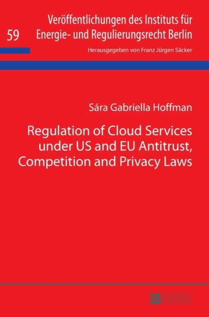 Regulation of Cloud Services under US and EU Antitrust, Competition and Privacy Laws