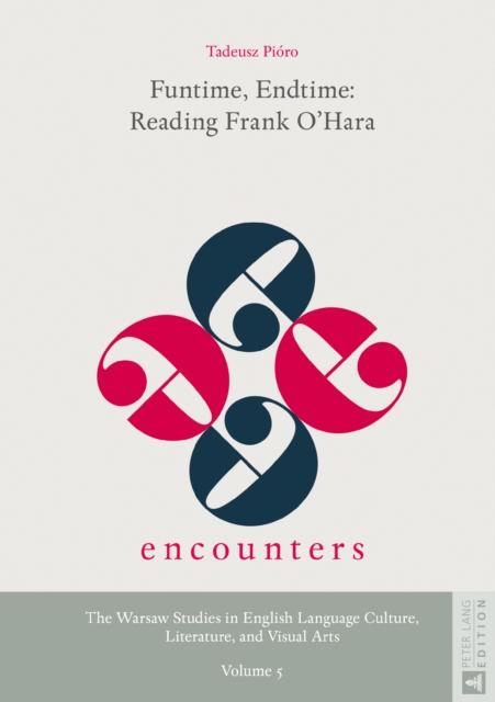 Funtime, Endtime: Reading Frank O'Hara