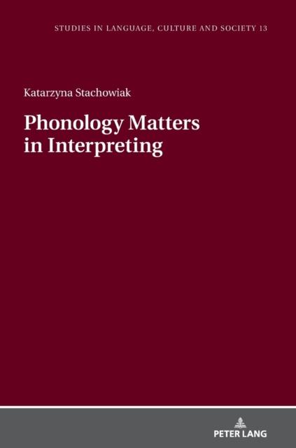 Phonology Matters in Interpreting