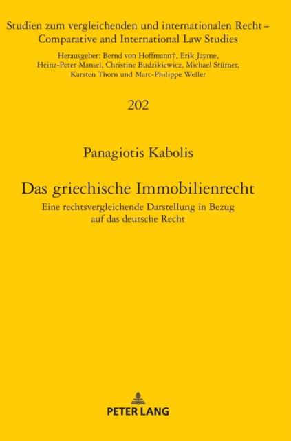 Das griechische Immobilienrecht; Eine rechtsvergleichende Darstellung in Bezug auf das deutsche Recht