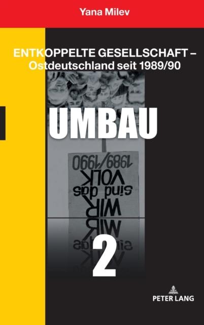 Entkoppelte Gesellschaft - Ostdeutschland Seit 1989/90