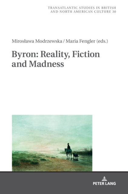 Byron: Reality, Fiction and Madness