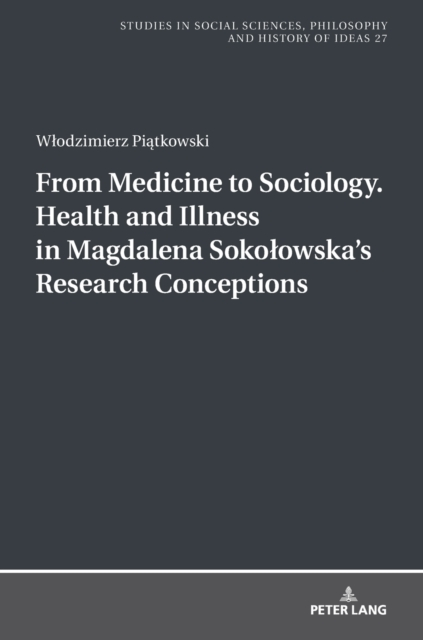 From Medicine to Sociology. Health and Illness in Magdalena Sokolowska's Research Conceptions