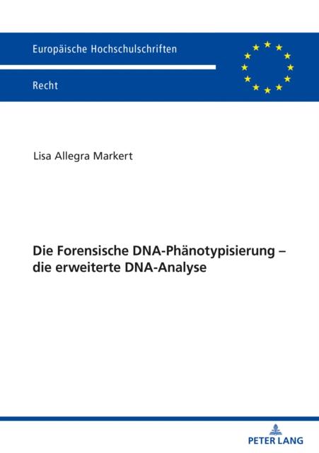 Die Forensische Dna-Phanotypisierung - Die Erweiterte Dna-Analyse