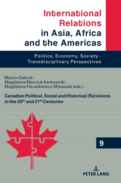 Canadian Political, Social and Historical (Re)visions in 20th and 21st Century
