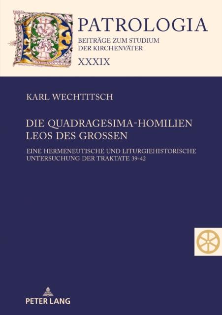 Die Quadragesima-Homilien Leos Des Grossen