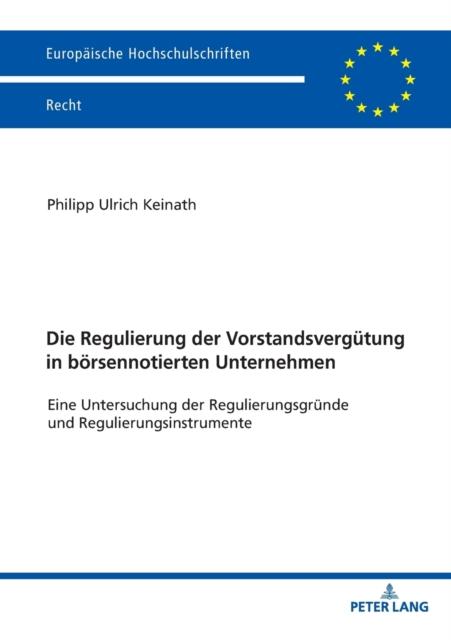 Die Regulierung Der Vorstandsvergutung in Boersennotierten Unternehmen