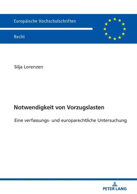 Notwendigkeit von Vorzugslasten; Eine verfassungs- und europarechtliche Untersuchung