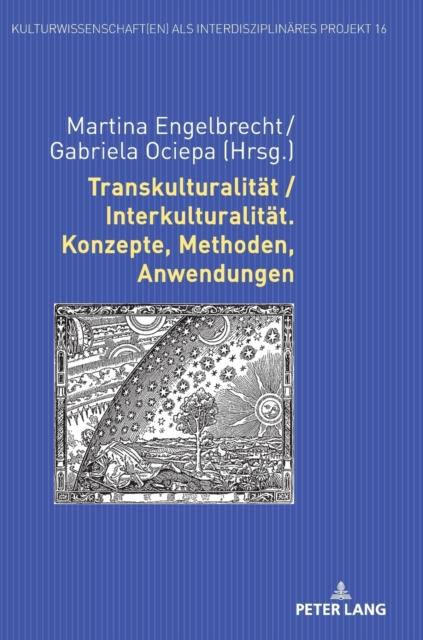 Transkulturalitat / Interkulturalitat. Konzepte, Methoden, Anwendungen
