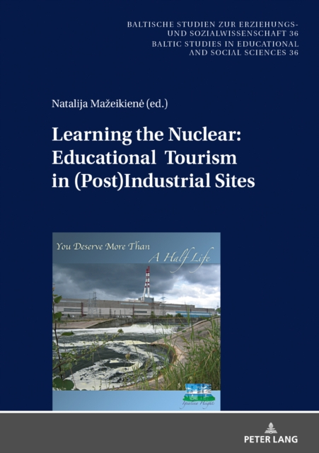 Learning the Nuclear: Educational Tourism in (Post)Industrial Sites