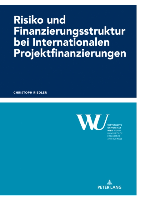 Risiko Und Finanzierungsstruktur Bei Internationalen Projektfinanzierungen