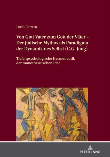 Von Gott Vater Zum Gott Der Vater - Der Judische Mythos ALS Paradigma Der Dynamik Des Selbst (C.G. Jung)