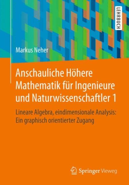 Anschauliche Hoehere Mathematik Fur Ingenieure Und Naturwissenschaftler 1