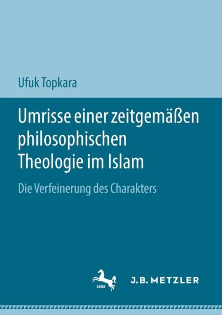 Umrisse Einer Zeitgemassen Philosophischen Theologie Im Islam
