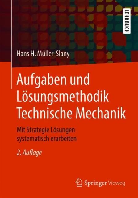 Aufgaben und Losungsmethodik Technische Mechanik
