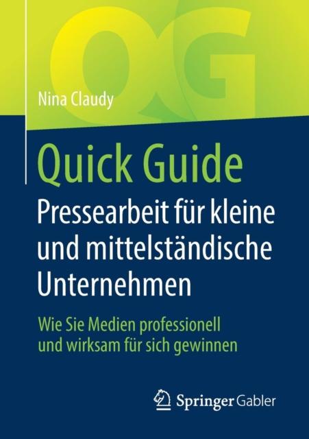 Quick Guide Pressearbeit fur kleine und mittelstandische Unternehmen