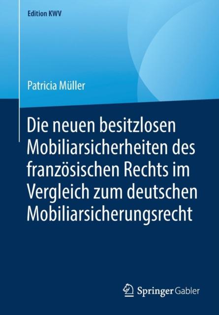 Neuen Besitzlosen Mobiliarsicherheiten Des Franzoesischen Rechts Im Vergleich Zum Deutschen Mobiliarsicherungsrecht