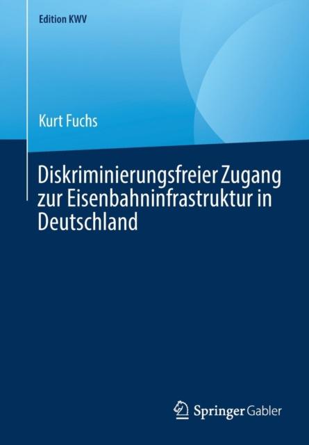 Diskriminierungsfreier Zugang Zur Eisenbahninfrastruktur in Deutschland