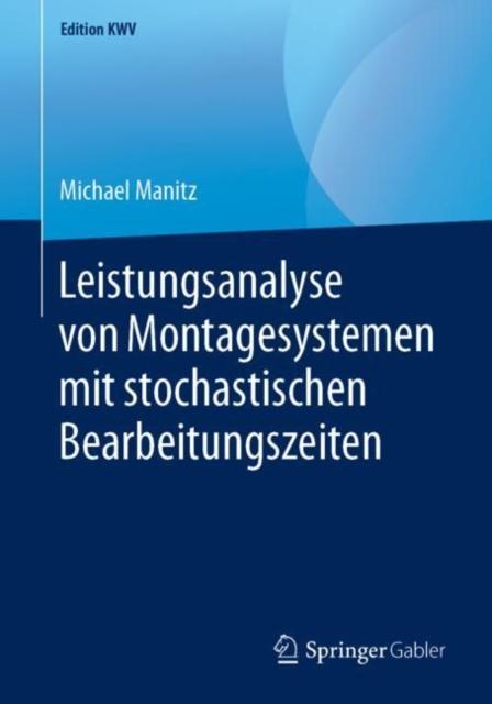 Leistungsanalyse Von Montagesystemen Mit Stochastischen Bearbeitungszeiten