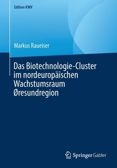 Das Biotechnologie-Cluster Im Nordeuropaischen Wachstumsraum Oresundregion