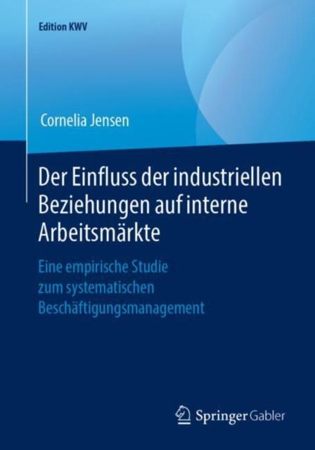 Der Einfluss Der Industriellen Beziehungen Auf Interne Arbeitsmarkte