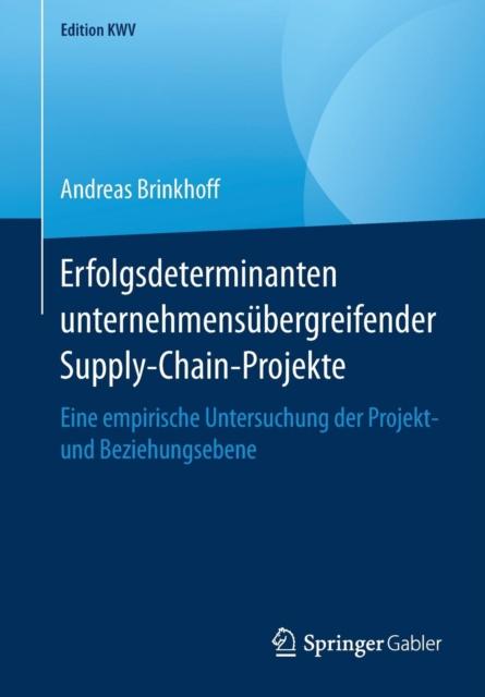 Erfolgsdeterminanten Unternehmensubergreifender Supply-Chain-Projekte