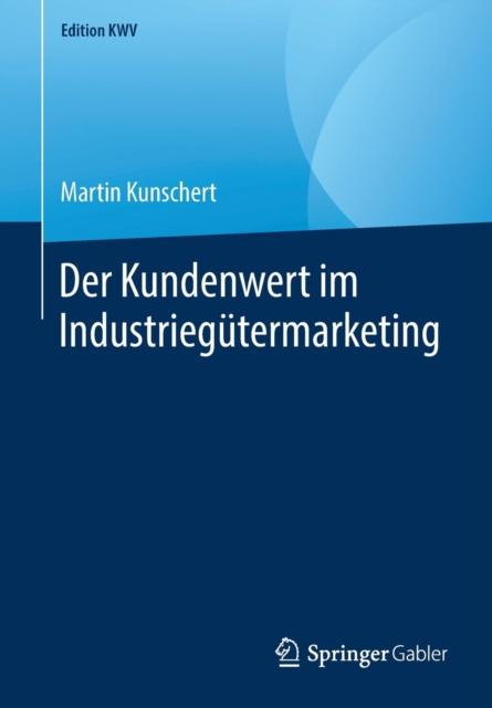 Der Kundenwert Im Industriegutermarketing