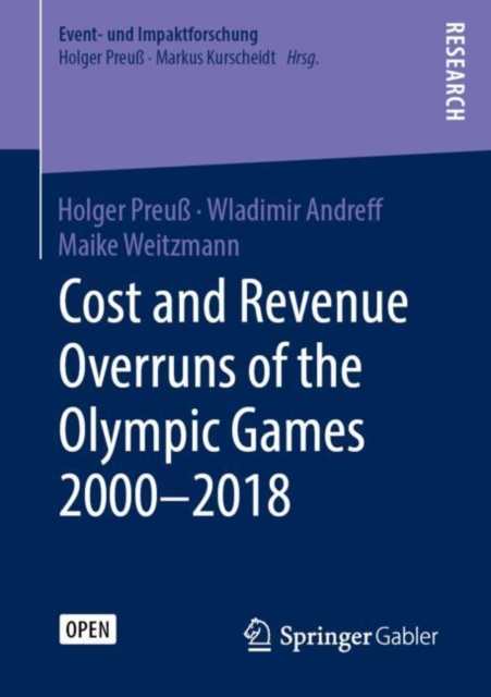 Cost and Revenue Overruns of the Olympic Games 2000-2018