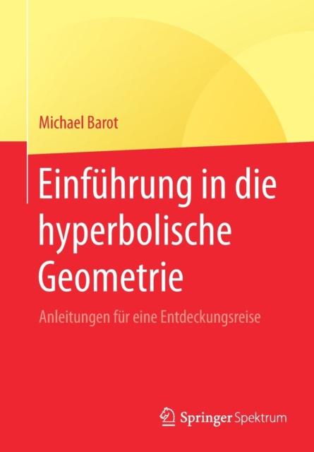 Einfuhrung in Die Hyperbolische Geometrie