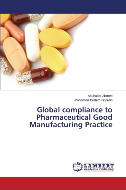 Global Compliance to Pharmaceutical Good Manufacturing Practice