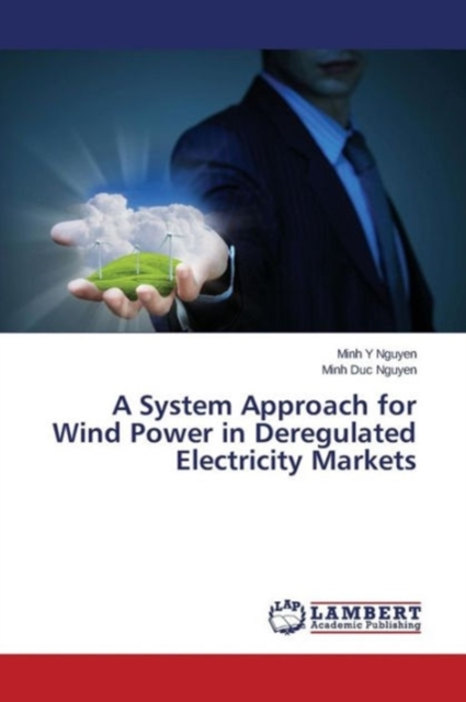 System Approach for Wind Power in Deregulated Electricity Markets