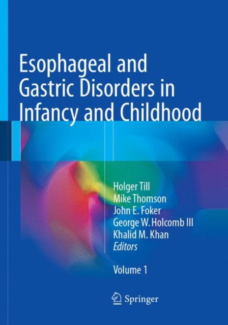Esophageal and Gastric Disorders in Infancy and Childhood