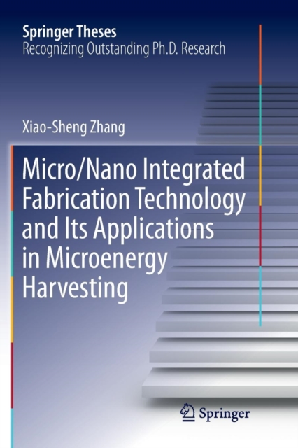 Micro/Nano Integrated Fabrication Technology and Its Applications in Microenergy Harvesting