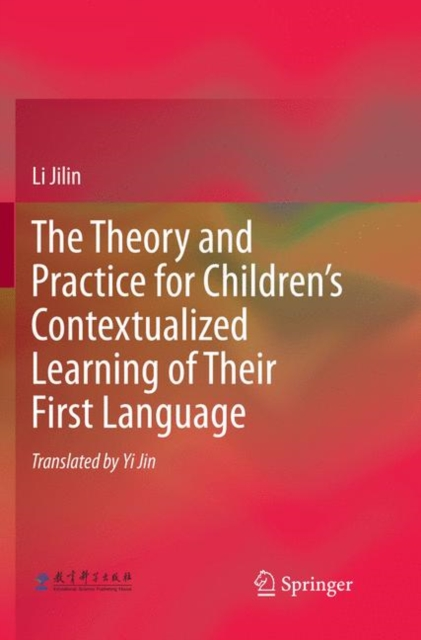 Theory and Practice for Children's Contextualized Learning of Their First Language