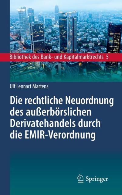 Die Rechtliche Neuordnung Des Ausserboerslichen Derivatehandels Durch Die Emir-Verordnung