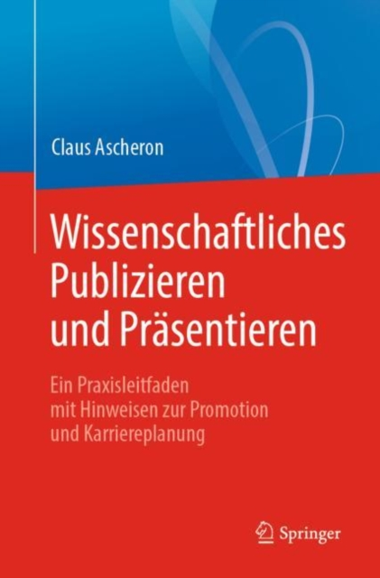 Wissenschaftliches Publizieren und Prasentieren