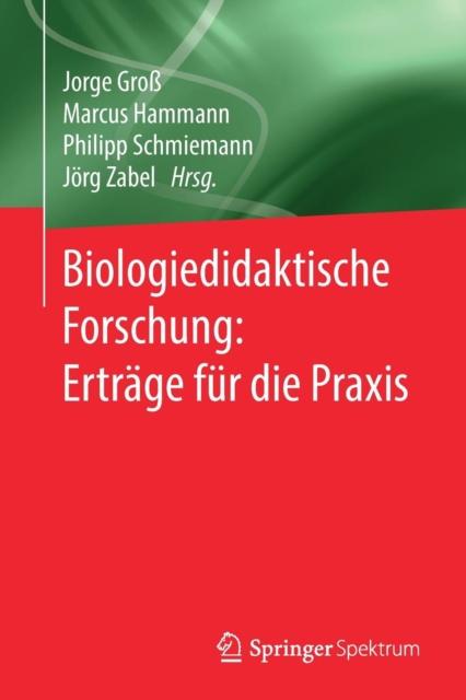 Biologiedidaktische Forschung: Ertrage Fur Die Praxis
