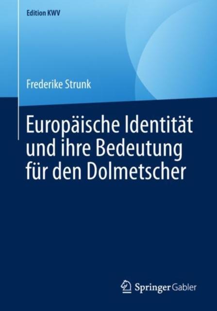 Europaische Identitat Und Ihre Bedeutung Fur Den Dolmetscher