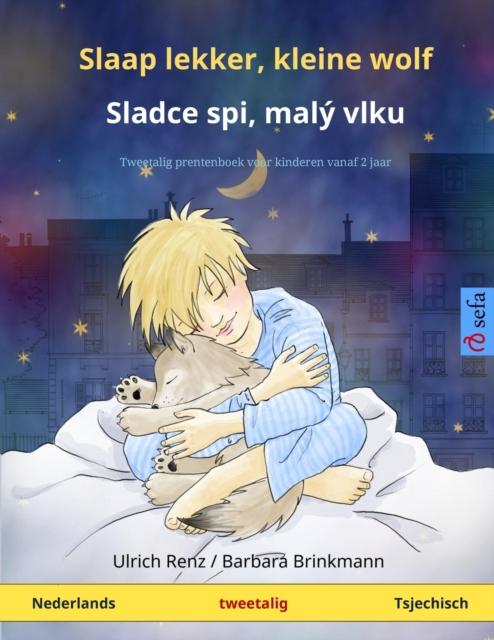 Slaap lekker, kleine wolf - Sladce spi, maly vlku (Nederlands - Tsjechisch)