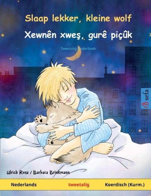Slaap lekker, kleine wolf - Xewnen xweş, gure picuk (Nederlands - Kurmanji Koerdisch)