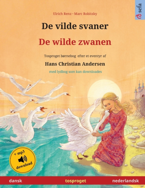 De vilde svaner - De wilde zwanen (dansk - nederlandsk)