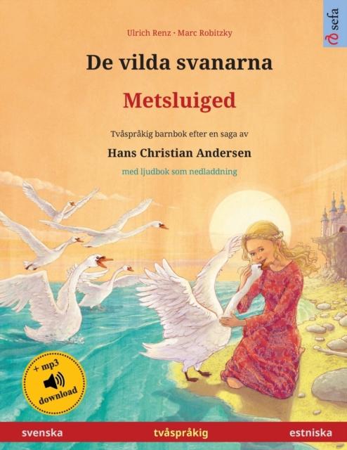 De vilda svanarna - Metsluiged (svenska - estniska)