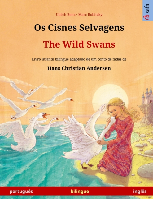 Os Cisnes Selvagens - The Wild Swans (portugues - ingles)