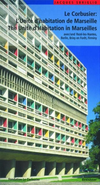 Corbusier - L'Unite d habitation de Marseille / The Unite d Habitation in Marseilles