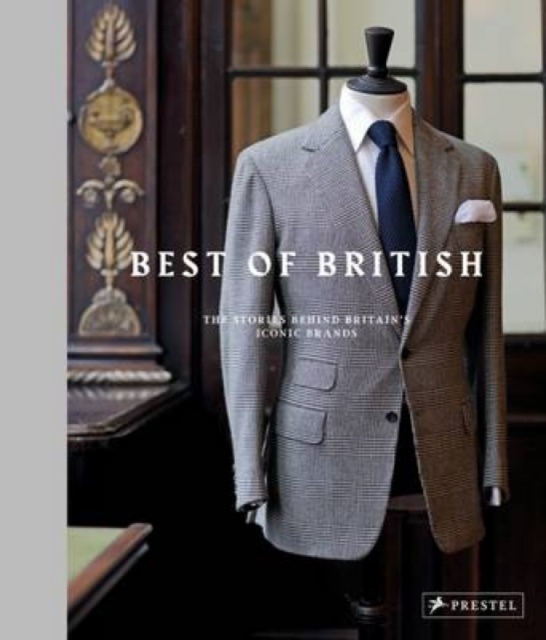 Best of British: The Stories Behind Britian's Iconic Brands