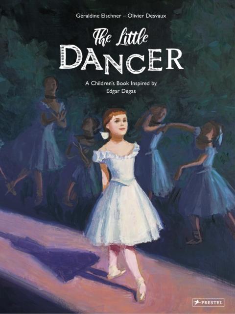 Little Dancer: A Children's Book Inspired by Edgar Degas