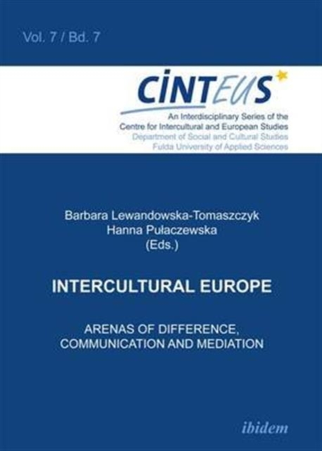 Intercultural Europe - Arenas of Difference, Communication, and Mediation