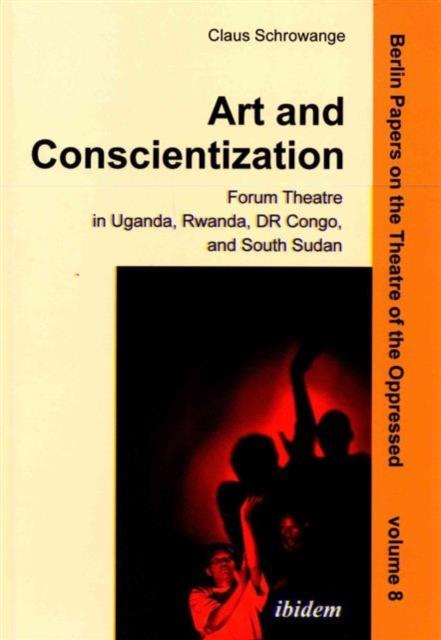 Art and Conscientization - Forum Theatre in Uganda, Rwanda, DR Congo, and South Sudan