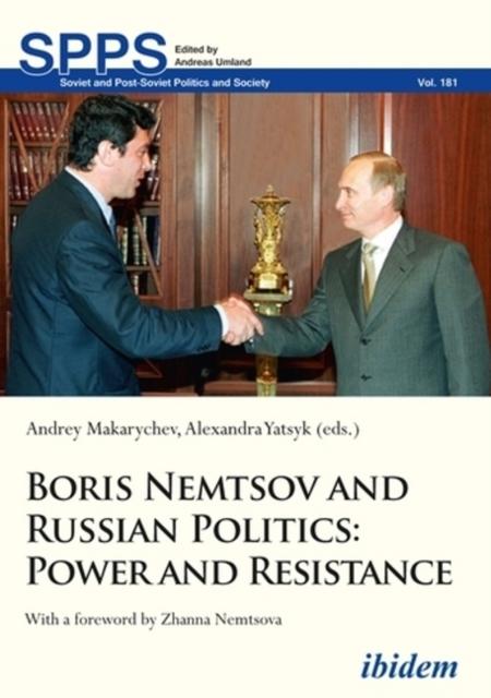 Boris Nemtsov and Russian Politics - Power and Resistance